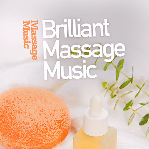 Brilliant Massage Music by Massage Music