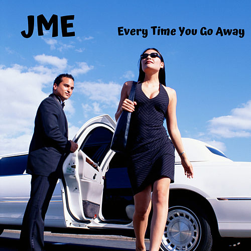 Every Time You Go Away von JME