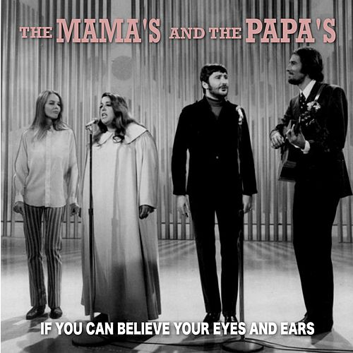 If You Can Believe Your Eyes and Ears de The Mamas & The Papas