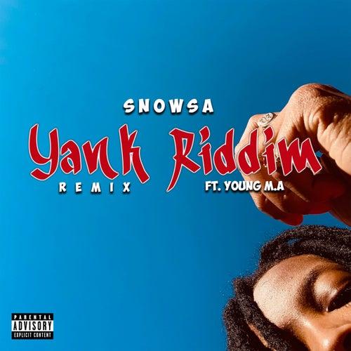 Yank Riddim (Remix) by Snowsa