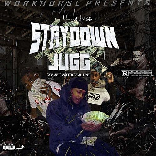 Stay Down Jugg by Hitta Jugg