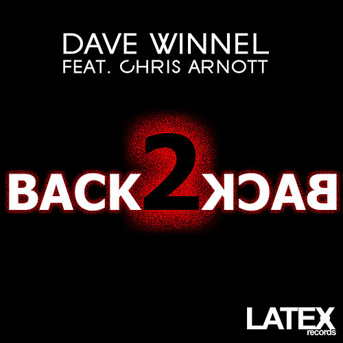 Back 2 Back feat. Chris Arnott by Dave Winnel