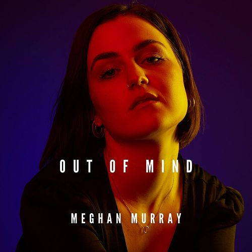 Out of Mind by Meghan Murray