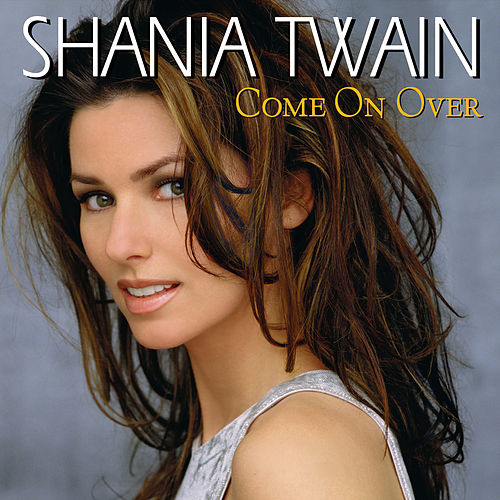 Come On Over (International Version) de Shania Twain