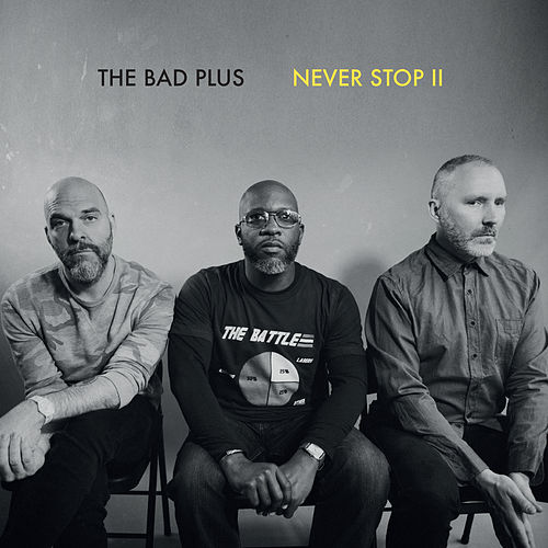 Never Stop II de The Bad Plus