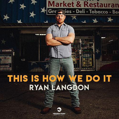 This Is How We Do It by Ryan Langdon