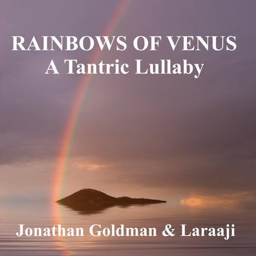 Rainbows of Venus: A Tantric Lullaby de Jonathan Goldman
