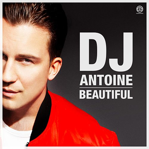 Beautiful von DJ Antoine