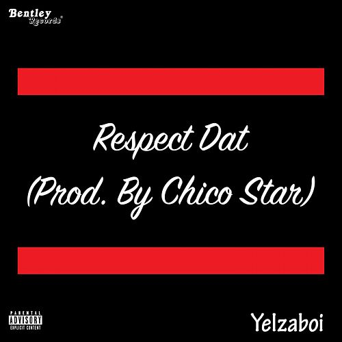Respect Dat by Yelzaboi