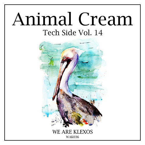Animal Cream Tech Side, Vol. 14 by Various
