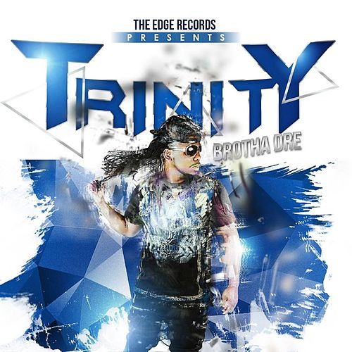Trinity by Brotha Dre