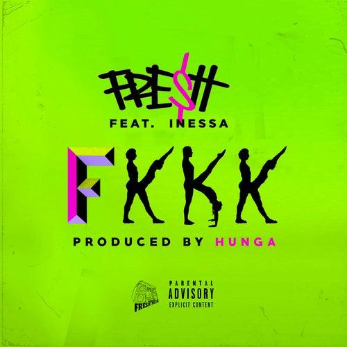 Fkkk by Fre$h