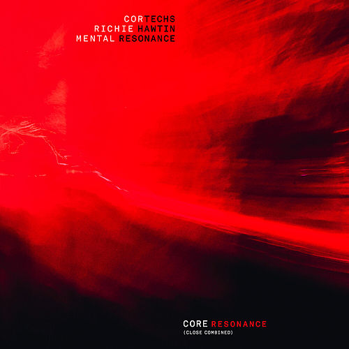Core Resonance (CLOSE combined) de Richie Hawtin