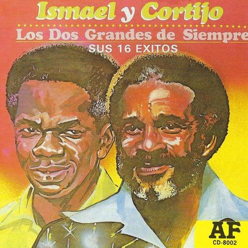 Los Dos Grandes de Siempre: Sus 16 Exitos de Ismael y Cortijo