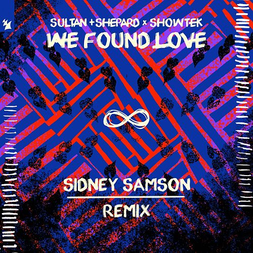 We Found Love (Sidney Samson Remix) von Sultan + Shepard