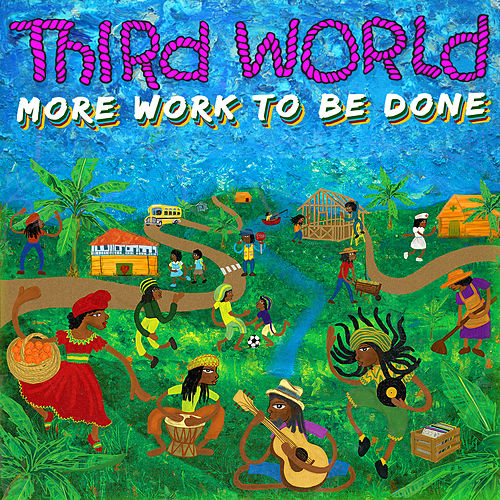 More Work to Be Done von Third World