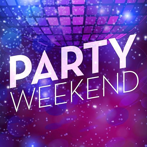 Party Weekend de Various Artists