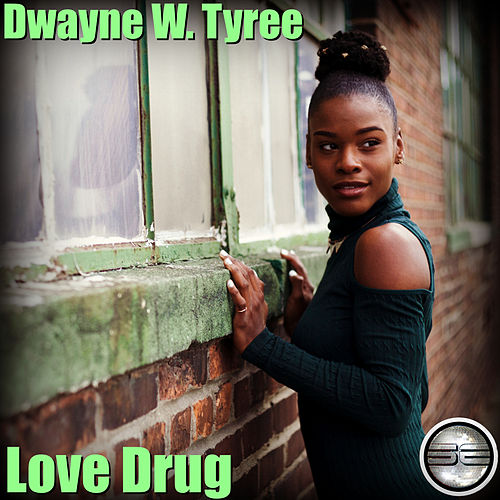 Love Drug by Dwayne W. Tyree