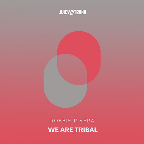 We Are Tribal by Robbie Rivera