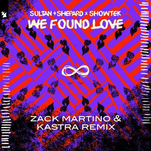 We Found Love (Zack Martino & Kastra Remix) von Sultan + Shepard