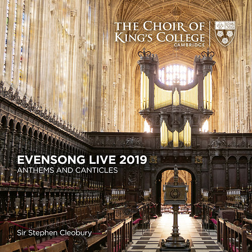 Evensong Live 2019: Anthems and Canticles von Choir of King's College, Cambridge