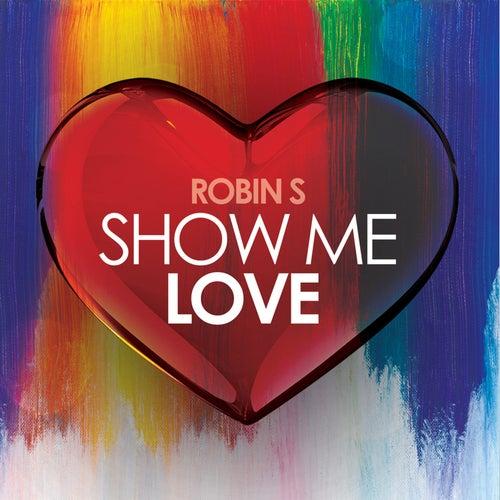 Show Me Love (Re-Recorded) de Robin S.