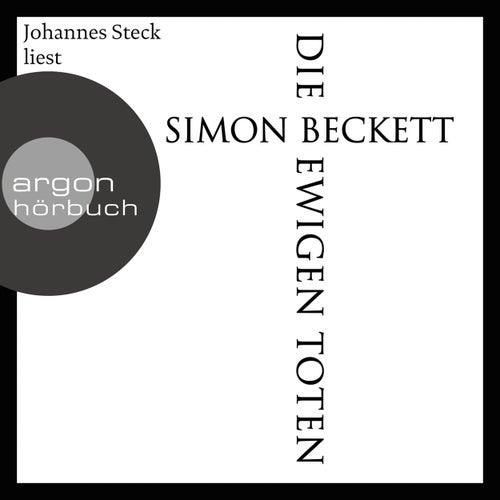 Die ewigen Toten (Ungekürzte Lesung) von Simon Beckett