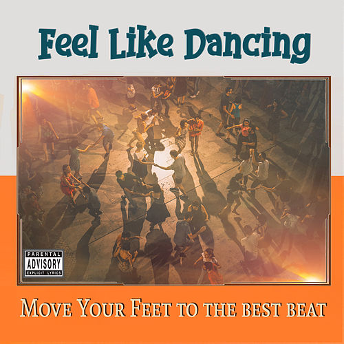 Feel Like Dancing by Various Artists