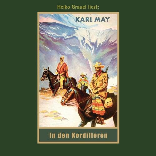In den Kordilleren - Karl Mays Gesammelte Werke, Band 13 (Ungekürzte Lesung) von Karl May