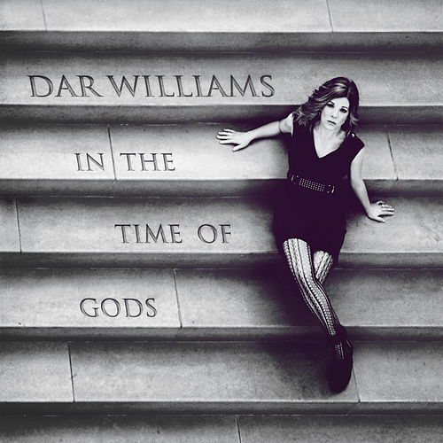 In the Time of Gods de Dar Williams