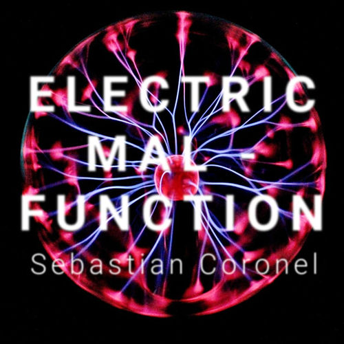 Electric Malfunction de Sebastian Coronel