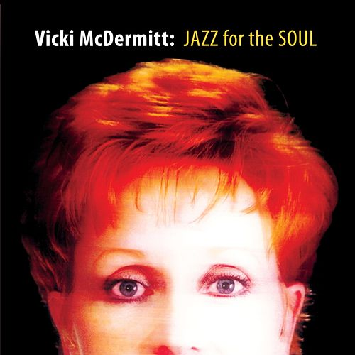 Jazz for the Soul (Live) by Vicki McDermitt