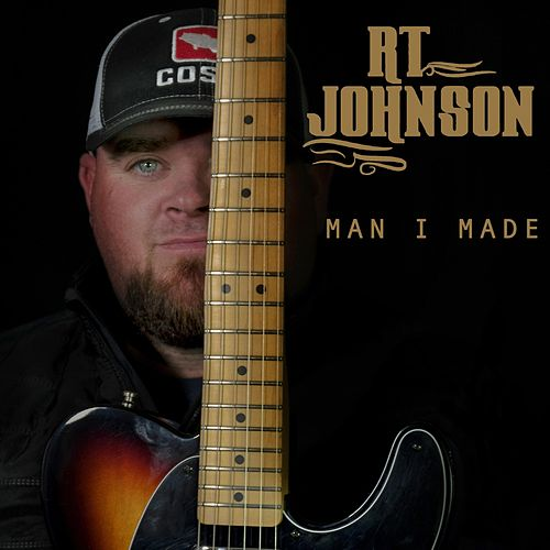 Man I Made de R.T. Johnson