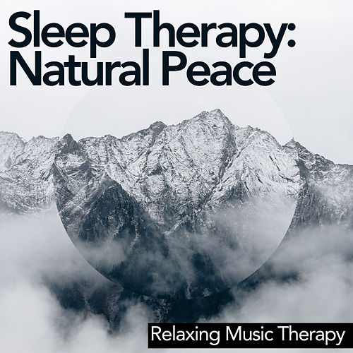 Sleep Therapy: Natural Peace by Relaxing Music Therapy