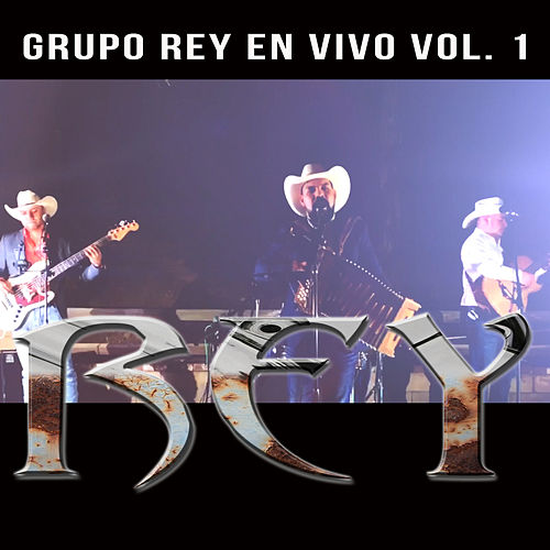 Rey (En Vivo) [Vol.1] von Grupo Rey