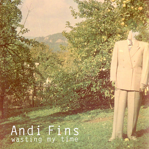 Wasting My Time by Andi Fins
