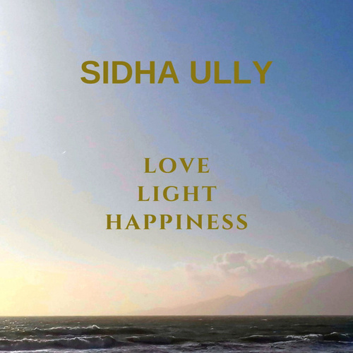Love Light Happiness de Sidha Ully