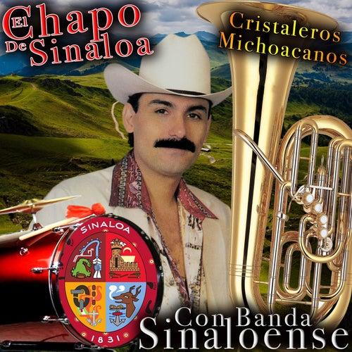 Cristaleros Michoacanos by El Chapo De Sinaloa