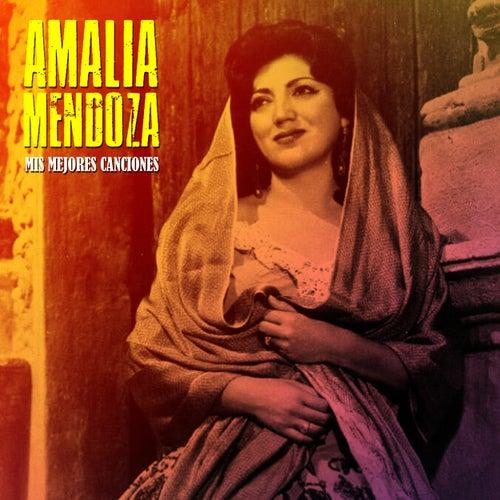 Mis Mejores Canciones (Remastered) by Amalia Mendoza