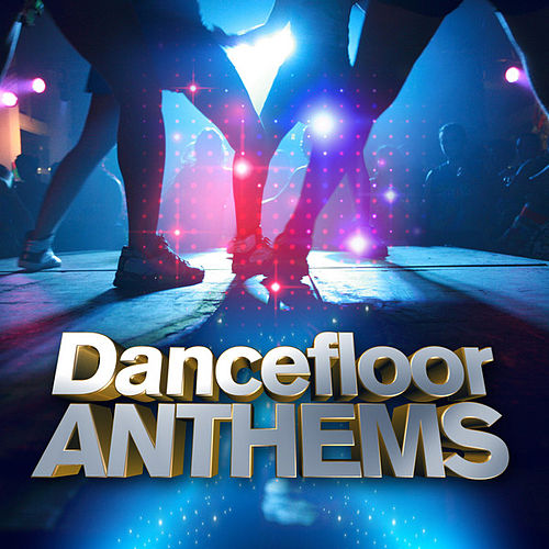 Dancefloor Anthems by Various Artists