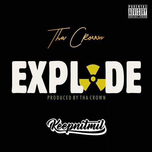 Explode by Tha Crown