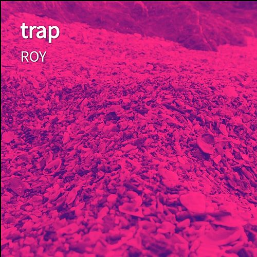 Trap by Roy