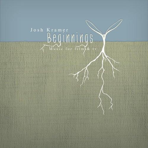 Beginnings by Josh Kramer