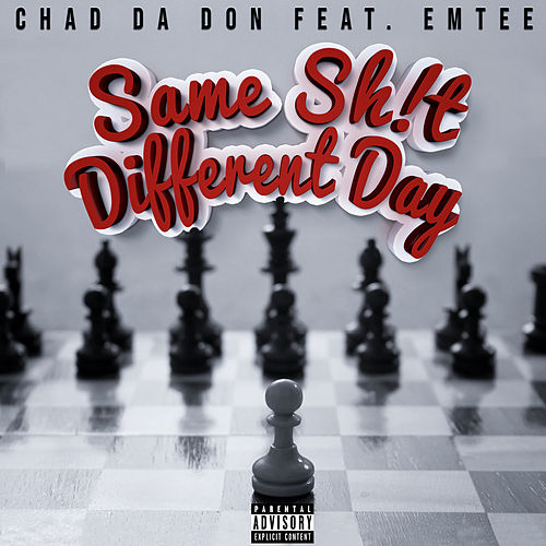 Same Sh!t Different Day de Chad Da Don