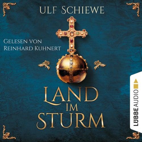 Land im Sturm (Ungekürzt) von Ulf Schiewe