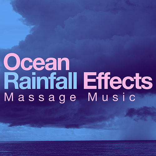 Ocean Rainfall Effects von Massage Music