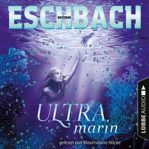 Ultramarin - Teil 3 (Ungekürzt) von Andreas Eschbach