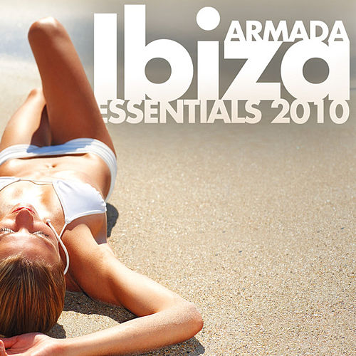 Armada Ibiza Essentials 2010 von Various Artists