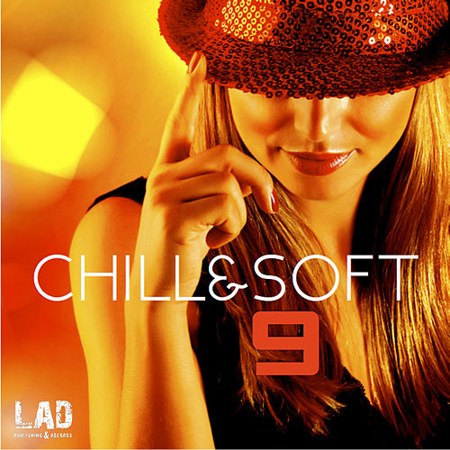 Chill & Soft, Vol. 9 - EP by Various Artists