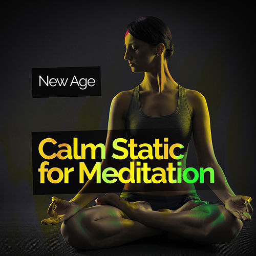 Calm Static for Meditation by New Age